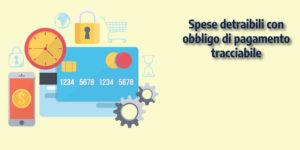 Spese detraibili con obbligo di pagamento tracciabile – anno d'imposta 2020