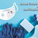 Bonus fiscale per dispositivi di protezione e sanificazione ambienti di lavoro